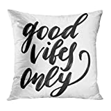 vbcnmbnv Throw Pillow Cover Black Acrylic Good Vibes Only Hand Made Calligraphic Inscription with Brush Pen Calligraphy Decorative Pillow Case Home Decor Square 18x18 Inches Pillowcase