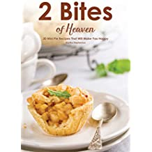 2 Bites of Heaven: 30 Mini Pie Recipes That Will Make You Happy (English Edition)