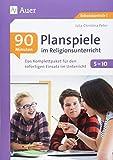 90-Minuten-Planspiele im Religionsunterricht 5-10: Das Komplettpaket für den sofortigen Einsatz im Unterricht (5. bis 10. Klasse)