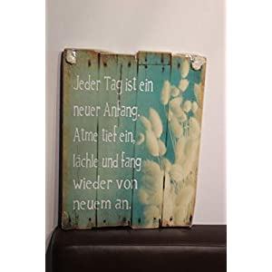 A Little More Holzbild, Wandbild, Spruchschild 30 x 40 cm, Jeder Tag ist EIN Neuer Anfang.