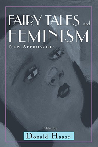 Fairy Tales and Feminism: New Approaches (Fairy-tale Studies)