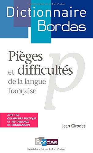 Pièges et difficultés de la langue française par Jean Girodet