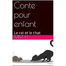 Conte pour enfant: Le rat et le chat (French Edition)