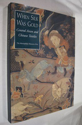 When Silk Was Gold: Central Asian and Chinese Textiles by James C. Y. Watt (1997-10-01)