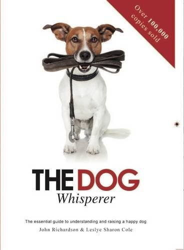 dog-whisperer-essential-guide-to-understanding-and-raising-a-happy-dog-by-john-richardson-2001-05-01