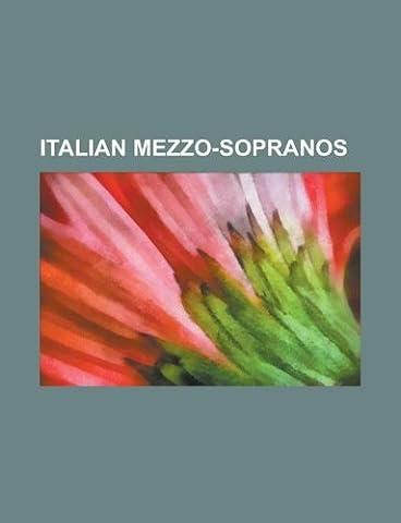 Italian Mezzo-Sopranos: Laura Pausini, Elisa, Fiorenza Cossotto, Cecilia Bartoli, Faustina Bordoni, Ebe Stignani, Mietta, Margherita