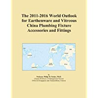 The 2011-2016 World Outlook for Earthenware and Vitreous China Plumbing Fixture Accessories and Fittings