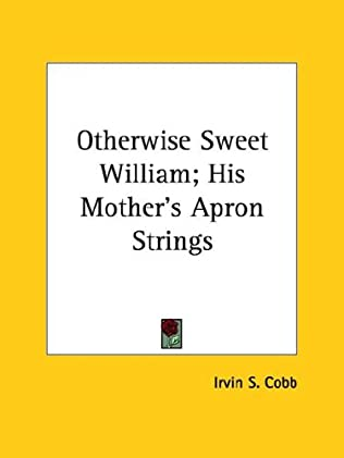 book cover of Otherwise Sweet William; His Mother\'s Apron Strings