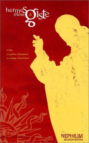 Corpus Nephilim : Hermès Trimegiste, volume 6 : Arobas - Les Galions élémentaires - La Clinique Saint-Ysolde