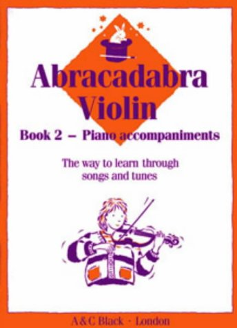 Abracadabra Violin Book 2 (Piano Accompaniments): The Way to Learn Through Songs and Tunes