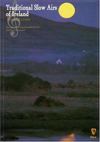 Tomas O'Canainn: Traditional Slow Airs Of Ireland: Noten für Ensemble (Penny & Tin Whistle)
