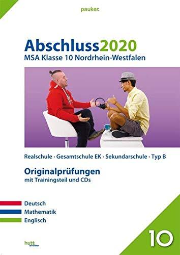 Abschluss 2020 - Mittlerer Schulabschluss Nordrhein-Westfalen: Originalprüfungen mit Trainingsteil für die Fächer Deutsch, Mathematik und Englisch ... für Mathe und Audio-CD für Englisch (pauker.)