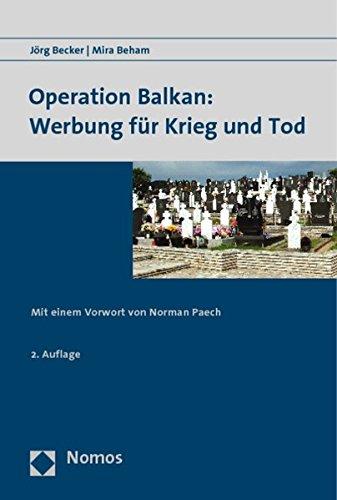 Operation Balkan: Werbung für Krieg und Tod: Mit einem Vorwort von Norman Paech