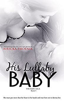 His Lullaby Baby (Toby & Addy) (The Baby Saga Book 5) (English Edition) von [Phoenix, Airicka]