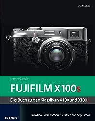 Kamerabuch FUJIFILM X100s: Das Buch zu den Klassikern X100 und X100s