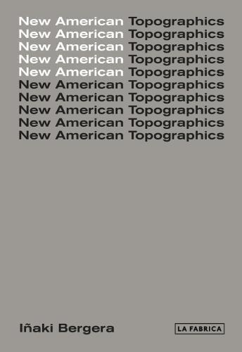 New American Topographics (Libros de Autor)