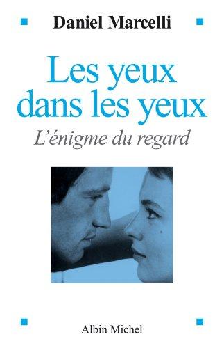 Les Yeux dans les yeux : L'Enigme du regard (ESSAIS DOC.) par Pr Daniel Marcelli