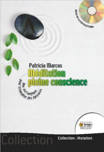 Méditation pleine conscience (livre + CD) par Patricia Marcos