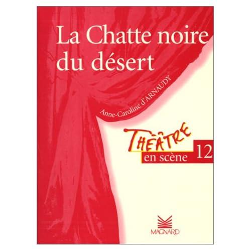 Théâtre en scène, numéro 12 : 'La Chatte noire du désert'