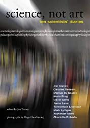 Science, Not Art: Ten Scientists' Diaries