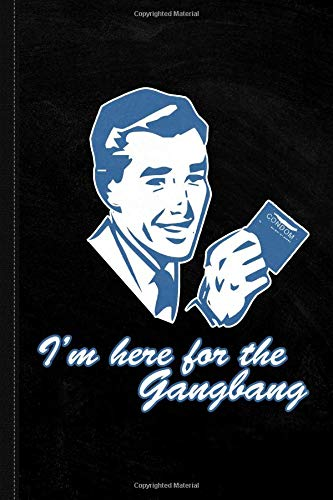 I'm Here For The Gangbang Journal Notebook: Blank Lined Ruled For Writing 6x9 120 Pages por Flippin Sweet Books
