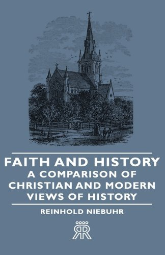 Faith and History - A Comparison of Christian and Modern Views of History by Reinhold Niebuhr (2008-11-04)