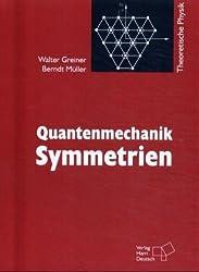 Quantenmechanik. Teil 2: Symmetrien. (=Theoretische Physik; Bd. 5)