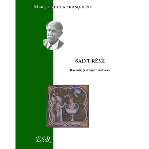 Saint rémi, thaumaturge et Apôtre des Francs