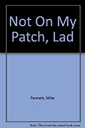 Not On My Patch, Lad