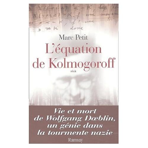 L'équation de Kolmogoroff. Vie et mort de Wolfgang Doeblin, un génie dans la tourmente nazie