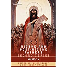 [(Nicene and Post-Nicene Fathers : Second Series Volume V Gregory of Nyssa: Dogmatic Treatises)] [Edited by Philip Schaff] published on (June, 2007)