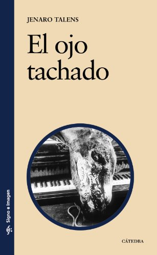 El ojo tachado / The Branded Eye (Signo E Imagen / Sign and Image) por Jenaro Talens