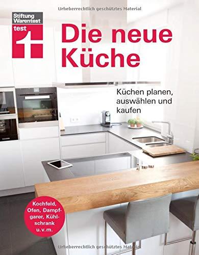 Die neue Küche: Küchentechnik planen, auswählen und kaufen