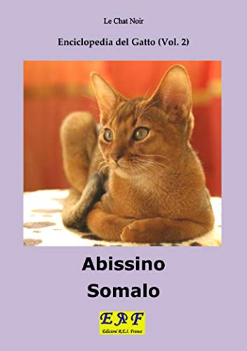 Abissino - Somalo (Enciclopedia del Gatto Vol. 2) di [Noir, Le Chat]