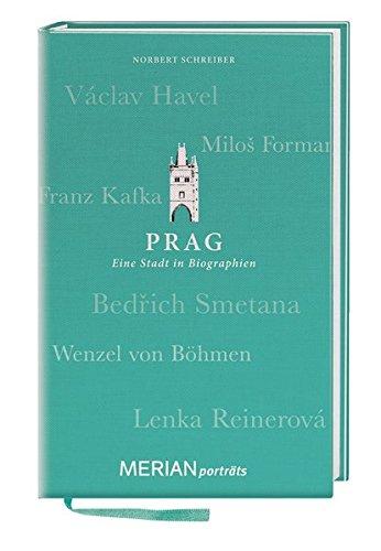 Prag. Eine Stadt in Biograhien.: MERIAN porträts