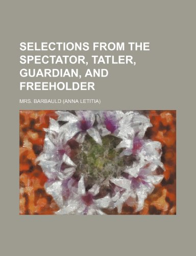 Selections From the Spectator, Tatler, Guardian, and Freeholder (Volume 2)