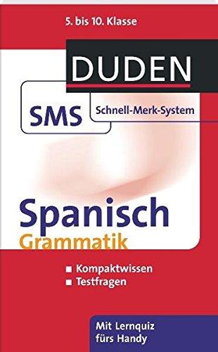 Spanisch Grammatik: 5. bis 10. Klasse (Duden SMS - Schnell-Merk-System)