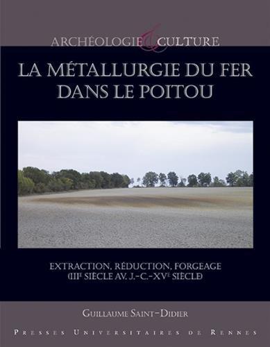 la-metallurgie-du-fer-dans-le-poitou-extraction-reduction-forgeage-iiie-siecle-avant-j-c-xve-siecle-