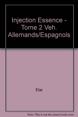 Injection essence – tome 2 veh. allemands/espagnols