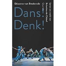 Dans! Denk! (Dutch Edition)