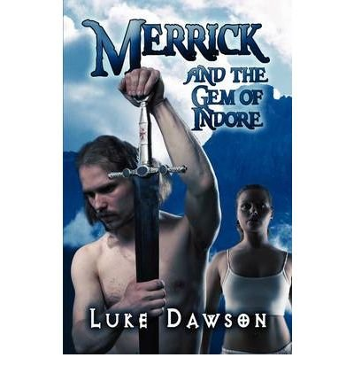{ MERRICK AND THE GEM OF INDORE } By Dawson, Luke ( Author ) [ Mar - 2009 ] [ Paperback ]
