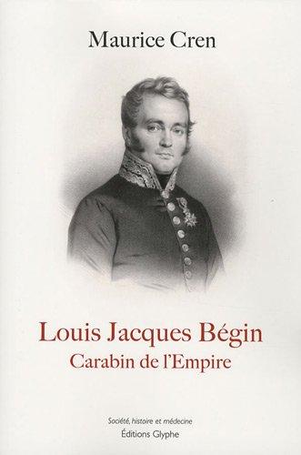 Louis Jacques Bégin : Carabin de l'Empire