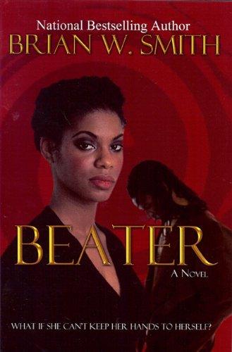 Beater: A Novel (Modern Contemporary Fiction Po)