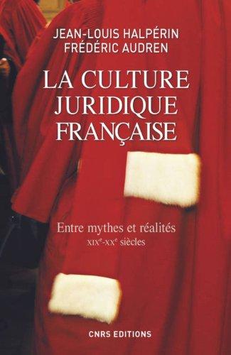 La Culture juridique française. Entre mythes et réalités, XIXè