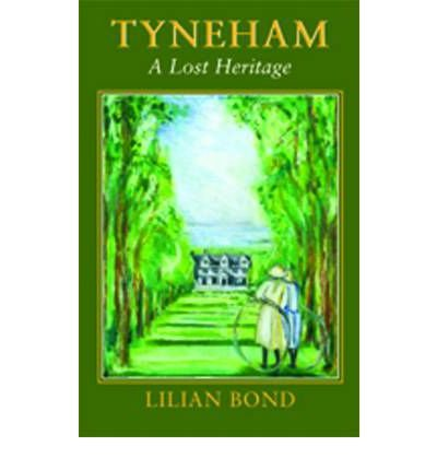 [ TYNEHAM A LOST HERITAGE BY BOND, LILIAN](AUTHOR)PAPERBACK