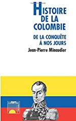 Histoire de la Colombie de la conquête à nos jours de Jean-Pierre Minaudier