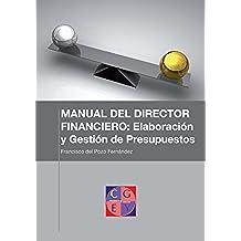 Elaboración y control de presupuestos (MANUAL DEL DIRECTOR FINANCIERO:Elaboración y gestión de presupuestos nº 7)