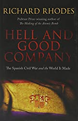 Hell and Good Company: The Spanish Civil War and the World it Made