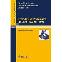 Ecole d'Eté de Probabilités de Saint-Flour XXI - 1991 (Lecture Notes in Mathematics, Band 1541)
