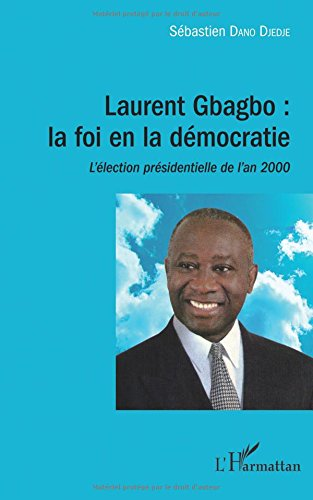 Laurent Gbagbo : la foi en la dmocratie